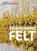 Fashioning Felt : Ceremonial Dress of the Church - Susan Brown