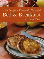 How to Open a Financially Successful Bed and Breakfast or Small Hotel - Lora Arduser