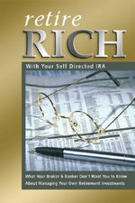 Retire Rich : With Your Self-Directed IRA - Nora Peterson