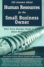 365 Answers About Human Resources for the Small Business Owner : What Every Manager Needs to Know About Workplace Law - Mary B. Holihan