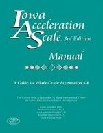 Iowa Acceleration Scale Manual : A Guide for Whole-Grade Acceleration K-8 - Susan G Assouline