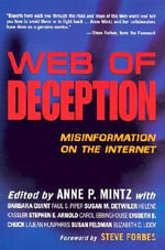 Web of Deception : Misinformation on the Internet - Anne P. Mintz