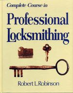 Complete Course in Professional Locksmithing (Professional/Technical Series, ) - Robert L. Robinson