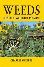 Weeds : Control Without Poisons - Charles Walters