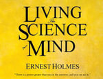 Living the Science of Mind - Ernest Holmes
