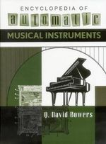 Encyclopedia of Automatic Musical Instruments - Q David Bowers