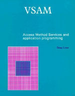 VSAM : Access Method Services and Application Programming - Doug Low