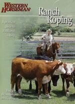 Ranch Roping with Buck Brannaman : A Practical Guide to Traditional Roping - Buck Brannaman