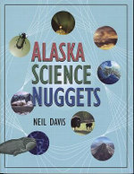 Alaska Science Nuggets - Neil Davis