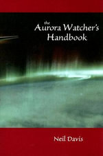 The Aurora Watcher's Handbook - Neil Davis