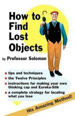 How to Find Lost Objects - Professor Solomon
