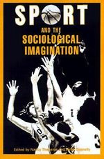 Sport & Sociological Imagination :  Refereed Proceedings of the 3rd Annual Conference of the North American Society for the Sociology of Sport, To - Theberge