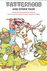 Tatterhood and Other Tales : Stories of Magic and Adventure - Ethel Johnston Phelps