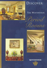 Discover the Winterthur Period Rooms - Pauline Eversmann