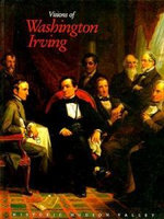 Visions of Washington Irving : Selected Works from the Collections of Historic Hudson Valley - Washington Irving