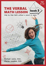 The Verbal Math Lesson Book 3 : Step-By-Step Math Without Pencil or Paper - Charan Langton