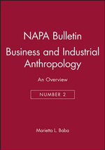 Business and Industrial Anthropology : An Overview - Marietta L. Baba