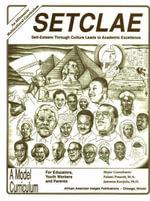 SETCLAE, High School : Self-Esteem Through Culture Leads to Academic Excellence - Jawanza Kunjufu