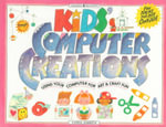 Kids' Computer Creations : Using Your Computer for Art and Craft Fun - Carol Sabbeth