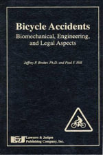 Bicycle Accidents: : Biomechanical, Engineering, and Legal Aspects - Jeffrey P Broker