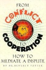 From Conflict to Cooperation : How to Mediate a Dispute - Beverly A. Potter