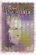 Psychedelic Prayers : And Other Meditations - Timothy Leary