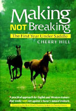 Making, Not Breaking : The First Year Under Saddle - Cherry Hill