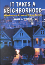 It Takes a Neighbourhood : Strategies to Prevent Urban Decline - David J. Wright