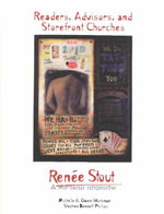 Readers, Advisors and Storefront Churches : Renee Stout, a Mid-Career Retrospective - Michelle Owen-Workman