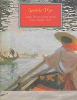 Gondola Days : Isabella Stewart Gardner and the Palazzo Barbaro Circle - Rosella Mamoli Zorzi