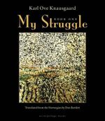 My Struggle, Book One : Book One - Karl Ove Knausgaard