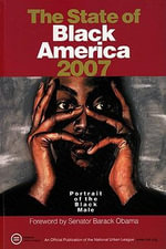 State of Black America 2007 : Portrait of the Black Male - Stephanie Jones