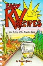 Easy RV Recipes : Recipes for the Traveling Cook - Ferne Holmes
