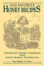 Old Favorite Honey Recipes - Historical Images