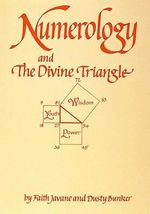Numerology and the Divine Triangle - Dusty Bunker