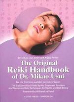 The Original Reiki Handbook of Dr. Mikao Usui : The Traditional Usui Reiki Ryoho Treatment Positions and Numerous Reiki Techniques for Health and Well-being - Mikao Usui