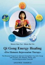 Qi Gong Energy Healing : Five Elements Rejuvenation Therapy - Gao Yun