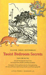 Taoist Bedroom Secrets : Tao Chi Kung Traditional Chinese Medicine for Health and Longevity on the Deep Sexual Wisdom of Love - Chain Zettnersan