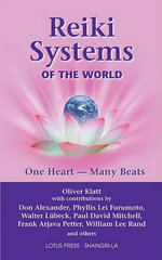 Reiki Systems of the World : One Heart--Many Beats - Oliver Klatt