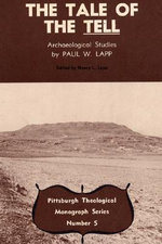 The Tale of the Tell : Archaeological Studies by Paul W. Lapp
