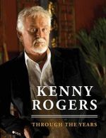 Kenny Rogers : Through the Years - Country Music Hall of Fame & Museum