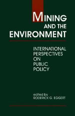 Mining and the Environment : International Perspectives on Public Policy