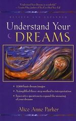 Understand Your Dreams - Alice Anne Parker
