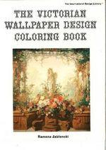 Victorian Wallpapers Design Colouring Book - Ramona Jablonski