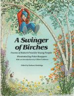A Swinger of Birches : Poems of Robert Frost for Young People - Robert Frost