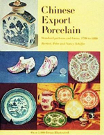 Chinese Export Porcelain : Standard Patterns and Forms, 1780 to 1880 - Herbert Schiffer