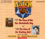 Hank the Cowdog CD Pack #9 : The Case of the Car-Barkaholic Dog/The Case of the Hooking Bull - John R Erickson