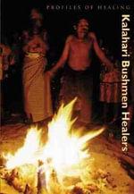 Kalahari Bushmen Healers - Bradford Keeney