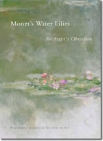 Monet's Water Lilies : An Artist's Obsession - Eric M. Zafran