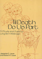 Til Death Do Us Part :  A Study and Guide to Long-Term Marriage - Jeanette C. Lauer